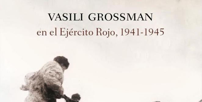 Vasily Grossman Un escritor en guerra